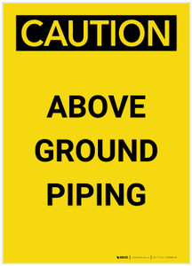 Caution: Above Ground Piping Portrait - Label