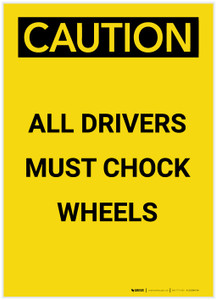 Caution: All Drivers Must Chock Wheels Portrait - Label