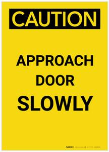 Caution: Approach Door Slowly Portrait - Label