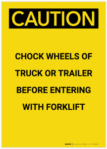 Caution: Chock Wheels of Truck or Trailer before Entering with Forklift Portrait - Label
