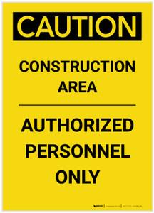 Caution: Construction Area Authorized Personnel Only Large Text Portrait - Label