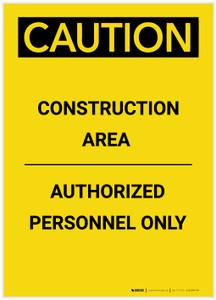 Caution: Construction Area Authorized Personnel Only Portrait - Label