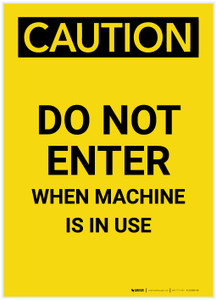 Caution: Do Not Enter When Machine In Use Portrait - Label