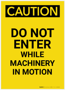 Caution: Do Not Enter While Machinery In Motion Portrait - Label