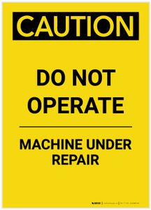 Caution: Do Not Operate Machine Under Repair Portrait - Label