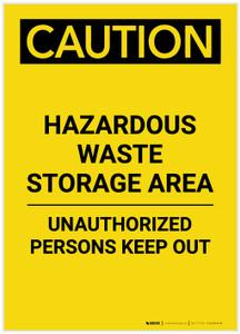Caution: Hazardous Waste Storage Area Keep Out Portrait - Label