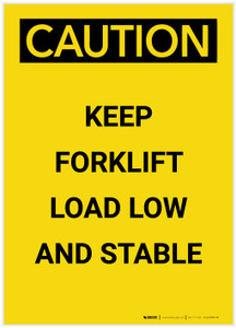 Caution: Keep Forklift Load Low And Stable Portrait - Label