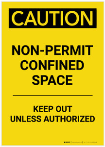 Caution: Non Permit Confined Space Keep Out Unless Authorized Portrait - Label