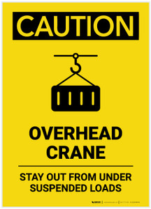 Caution: Overhead Crane Stay Out from Under Suspended Loads Portrait - Label