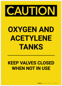 Caution: Oxygen and Aceylene Tanks Keep Valves Closed Portrait - Label