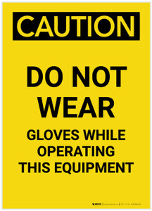Caution: PPE Do Not Wear Gloves With Equipment Portrait - Label
