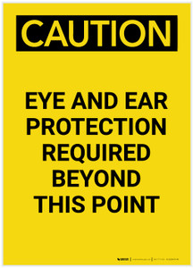 Caution: PPE Eye and Ear Protection Required Beyond This Point Portrait - Label