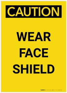 Caution: PPE Wear Face Shield Portrait - Label