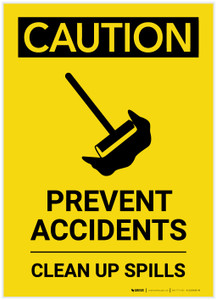 Caution: Prevent Accidents Clean up Spills Portrait - Label