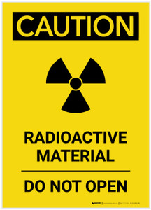 Caution: Radioactive Material Do Not Open Portrait - Label