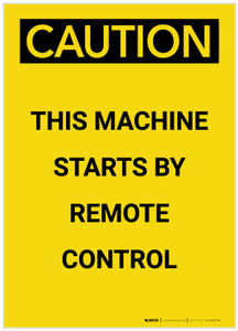 Caution: Remote Control Starts Machine Portrait - Label