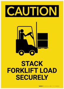 Caution: Stack Forklift Load Securely With Graphic Portrait - Label