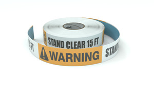 Warning: Stand Clear 15 FT - Inline Printed Floor Marking Tape