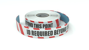 Restricted Area: ID Required Beyond This Point - Inline Printed Floor Marking Tape