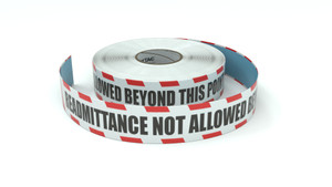 Restricted Area: Readmittance Not Allowed Beyond This Point - Inline Printed Floor Marking Tape