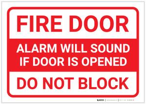 Fire Door - Alarm Will Sound if Door is Opened - Do Not Block - Label