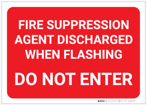 Fire Suppression Agent Discharged When Flashing - Do Not Enter - Label