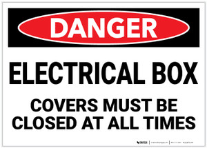 Danger: Electrical Box - Covers Must be Closed at All Times - Label