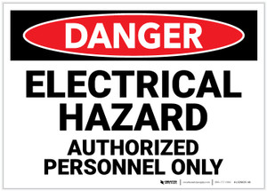 Danger: Electrical Hazard - Authorized Personnel Only - Label