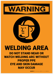 Warning: Welding Area - Do Not Stand Near or Watch Welding Arc Without PPE - Label