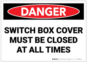 Danger: Switch Box Cover Must be Closed at All Times - Label