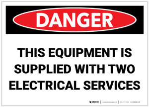 Danger: This Equipment is Supplied With Two Electrical Services - Label