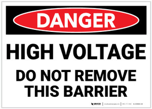 Danger: High Voltage - Do Not Remove this Barrier - Label
