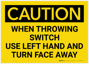 Caution: When Throwing Switch Use Left Hand and Turn Face Away - Label