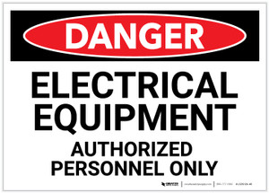 Danger: Electrical Equipment Authorized Personnel Text Only - Label