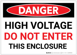 Danger: High Voltage - Do Not Enter This Enclosure - Label
