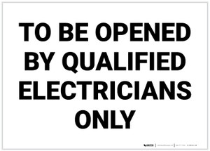 To Be Opened by Qualified Electricians Only - Label