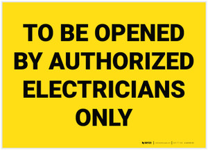 To Be Opened by Authorized Electricans Only Yellow - Label
