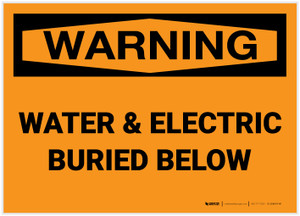Warning: Water & Electric Buried Below - Label
