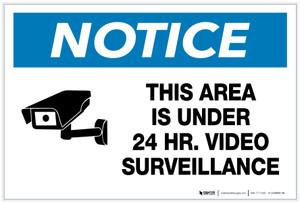 Notice: This Area is Under 24 Hour Video Surveillance with Icon - Label