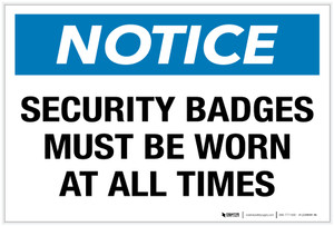Notice: Security Badges Must Be Worn at All Times - Label