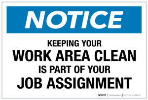 Notice: Keeping Your Work Area Clean is Part of Your Job Assignment - Label