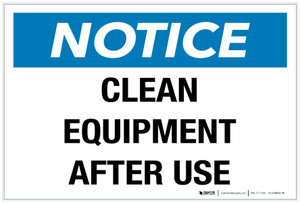 Notice: Clean Equipment After Use - Label
