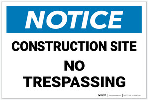 Notice: Construction Site - No Trespassing - Label
