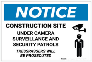 Notice: Construction Site Under Camera Surveillance and Security Patrols - Label