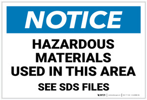 Notice: Hazardous Materials Used In This Area - See SDS Files - Label