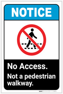 Notice: No Access - Not A Pedestrian Walkway Portrait ANSI - Label