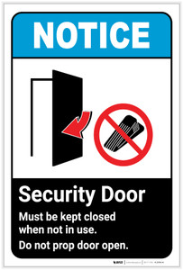 Notice: Security Door Must be Kept Closed When Not in Use - Do Not Prop Door Open ANSI - Label