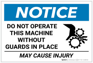 Notice: Do Not Operate this Machine Wihtout Guards in Place - May Cause Injury with Icon - Label