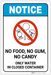 Notice: No Food/Gum/Candy - Only Water in Closed Container ANSI Portrait - Label