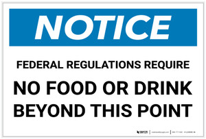 Notice: Federal Regulations Require No Food/Drink Beyond This Point - Label